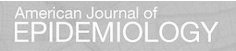 American Journal of Epidemiology